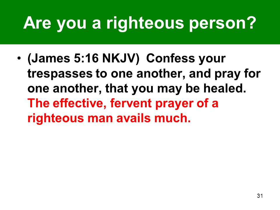 Are you a righteous person.