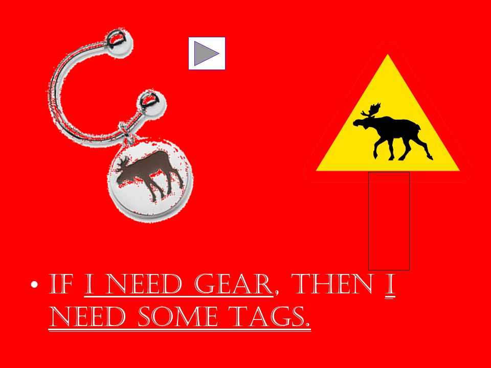 If I need gear, then I need some tags.