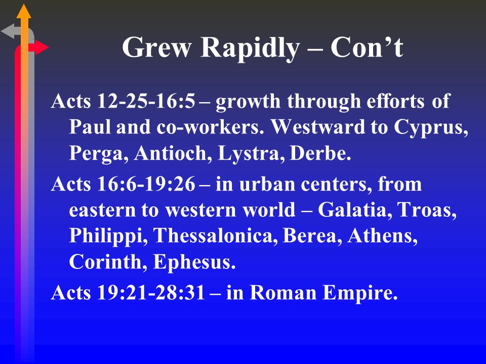 Grew Rapidly – Cont Acts :5 – growth through efforts of Paul and co-workers.