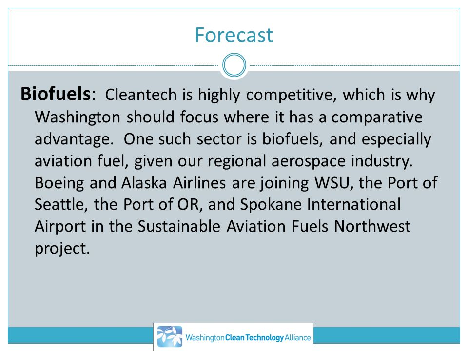 Forecast Biofuels: Cleantech is highly competitive, which is why Washington should focus where it has a comparative advantage. One such sector is biof