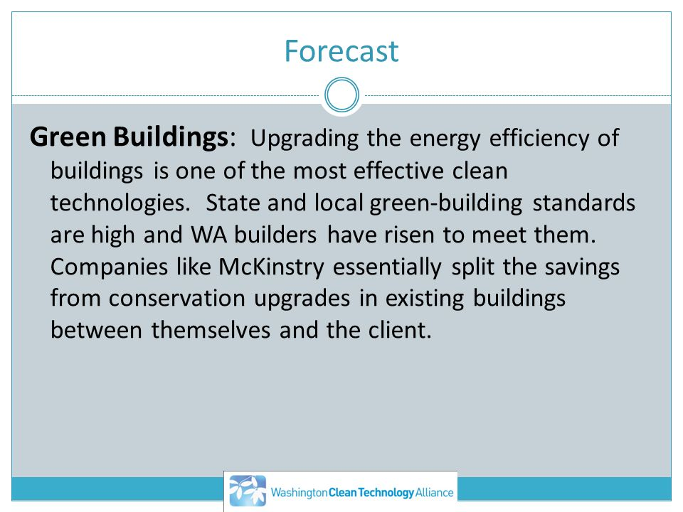 Forecast Green Buildings: Upgrading the energy efficiency of buildings is one of the most effective clean technologies. State and local green-building