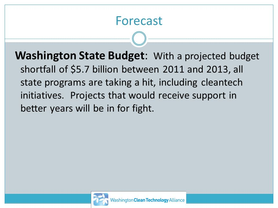 Forecast Washington State Budget: With a projected budget shortfall of $5.7 billion between 2011 and 2013, all state programs are taking a hit, includ