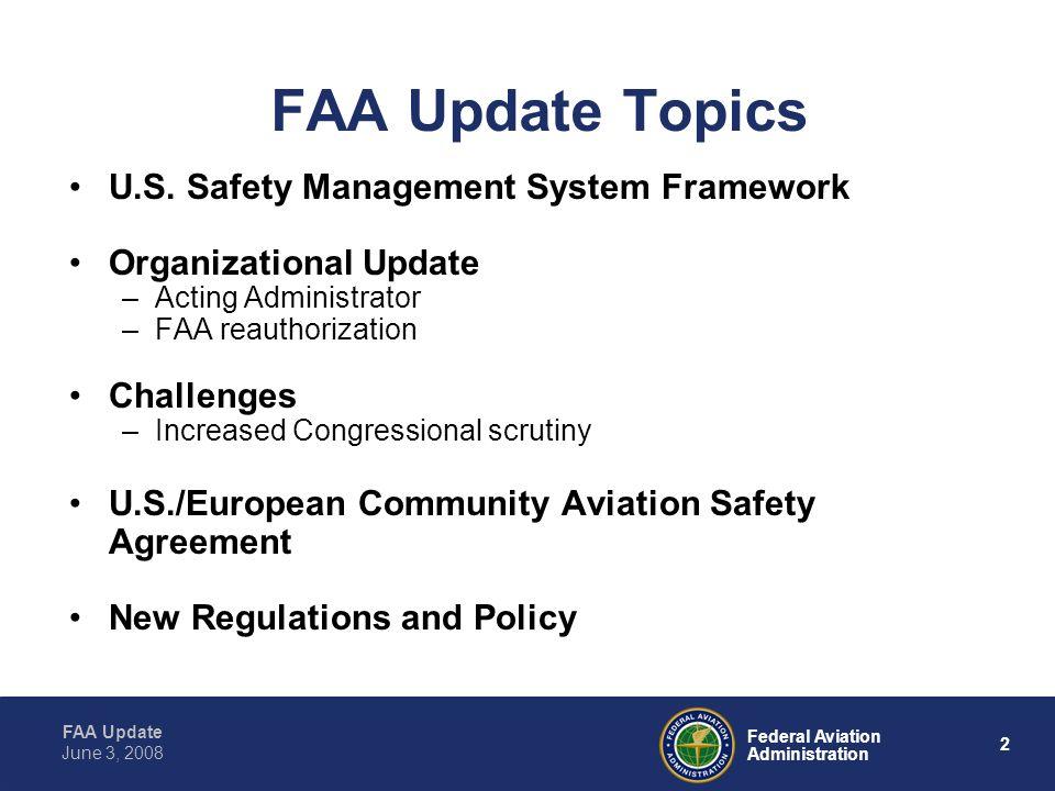2 Federal Aviation Administration June 3, 2008 FAA Update Topics U.S.