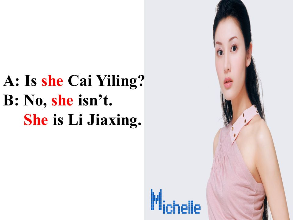 A: Is she Cai Yiling? B: Yes, she is. /i:/