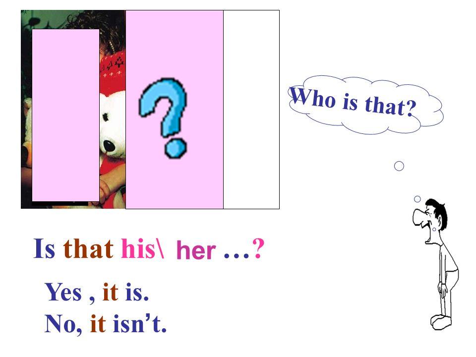 Is that his …? Yes, it is. No, it isn t. Who is that? Dave his friend Five guesses