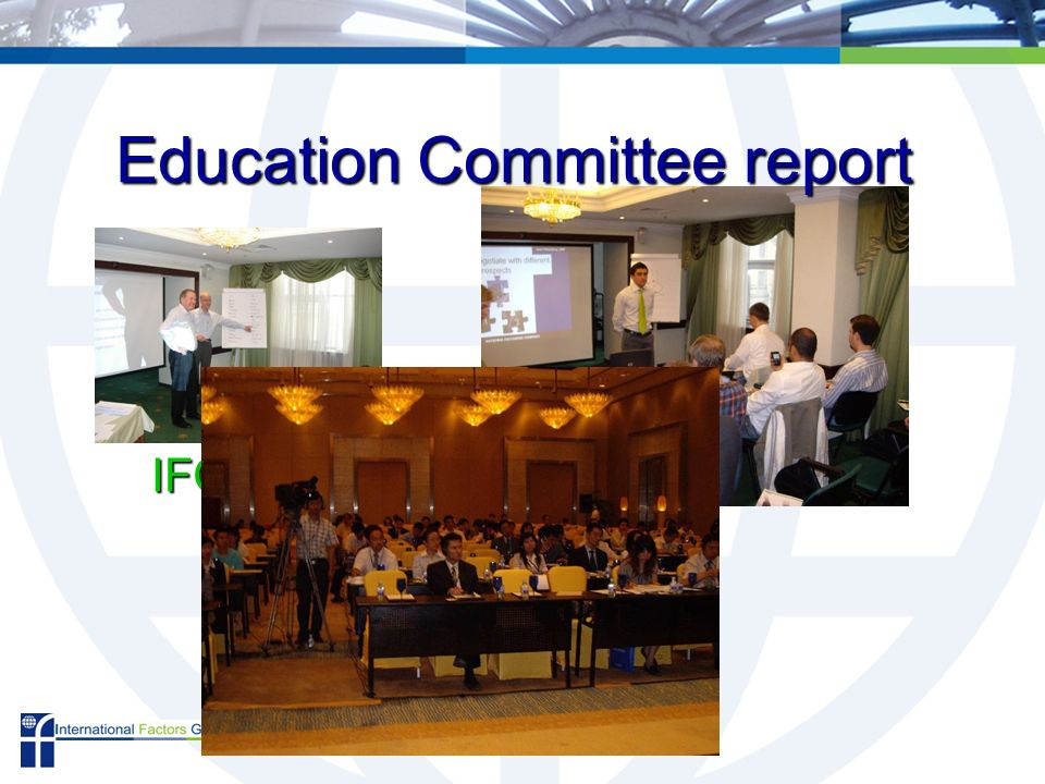 IFG Annual Meeting, Istanbul 2007 Peter Brinsley Education Committee report