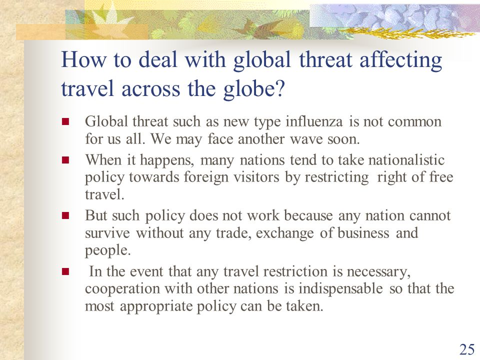 25 How to deal with global threat affecting travel across the globe.