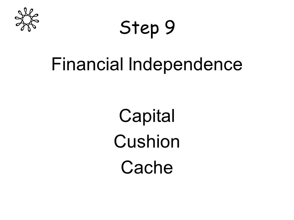 Step 9 Financial Independence Capital Cushion Cache