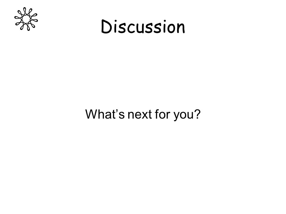 Discussion Whats next for you