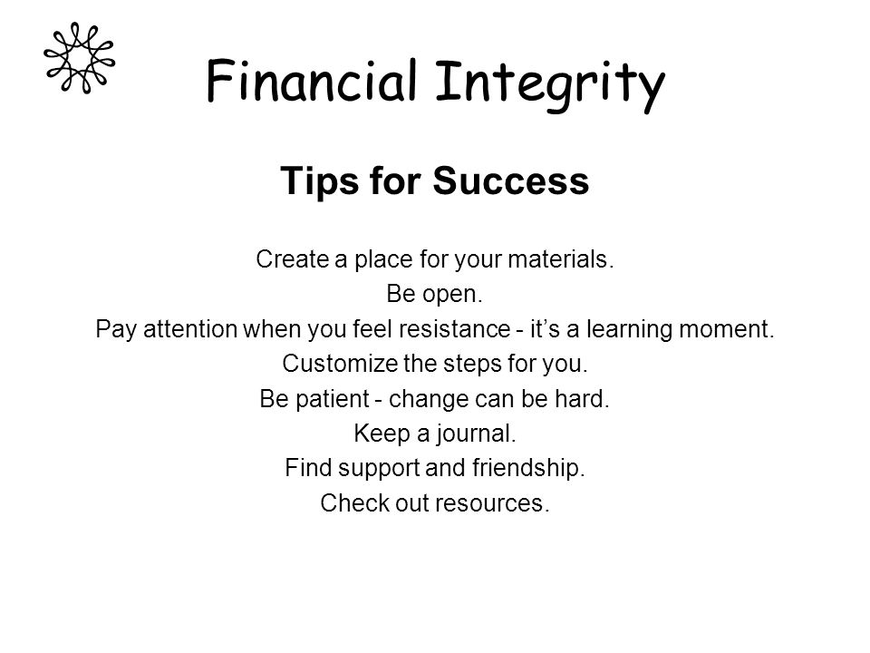 Financial Integrity Tips for Success Create a place for your materials.