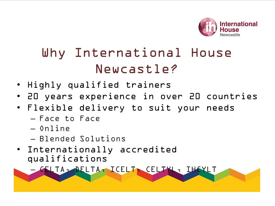 Why International House Newcastle.