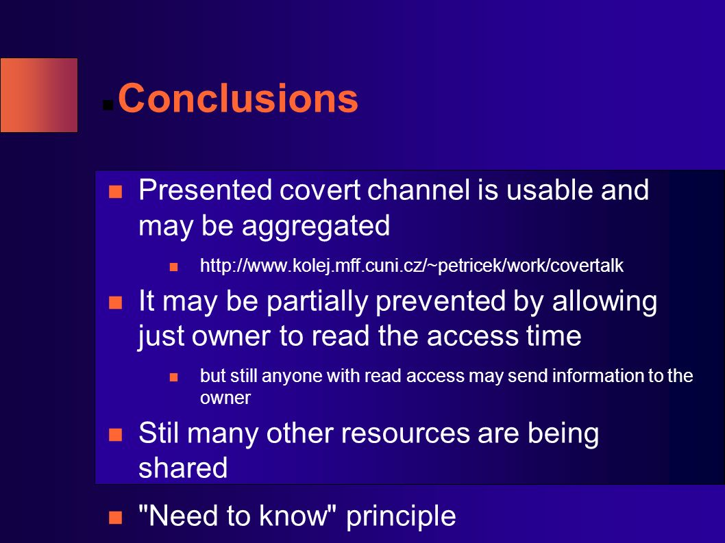 Conclusions Presented covert channel is usable and may be aggregated http://www.kolej.mff.cuni.cz/~petricek/work/covertalk It may be partially prevent