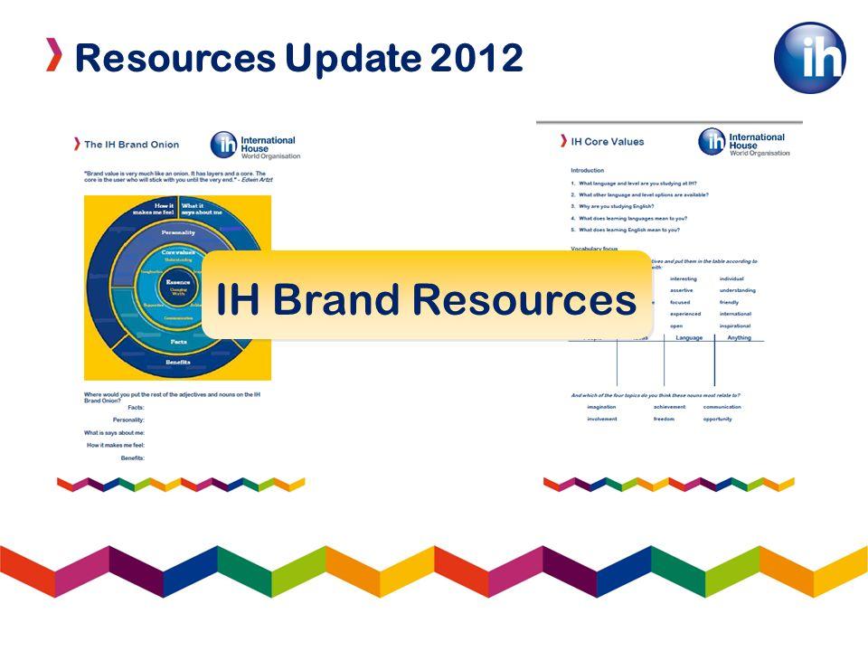 Resources Update 2012 IH Brand Resources