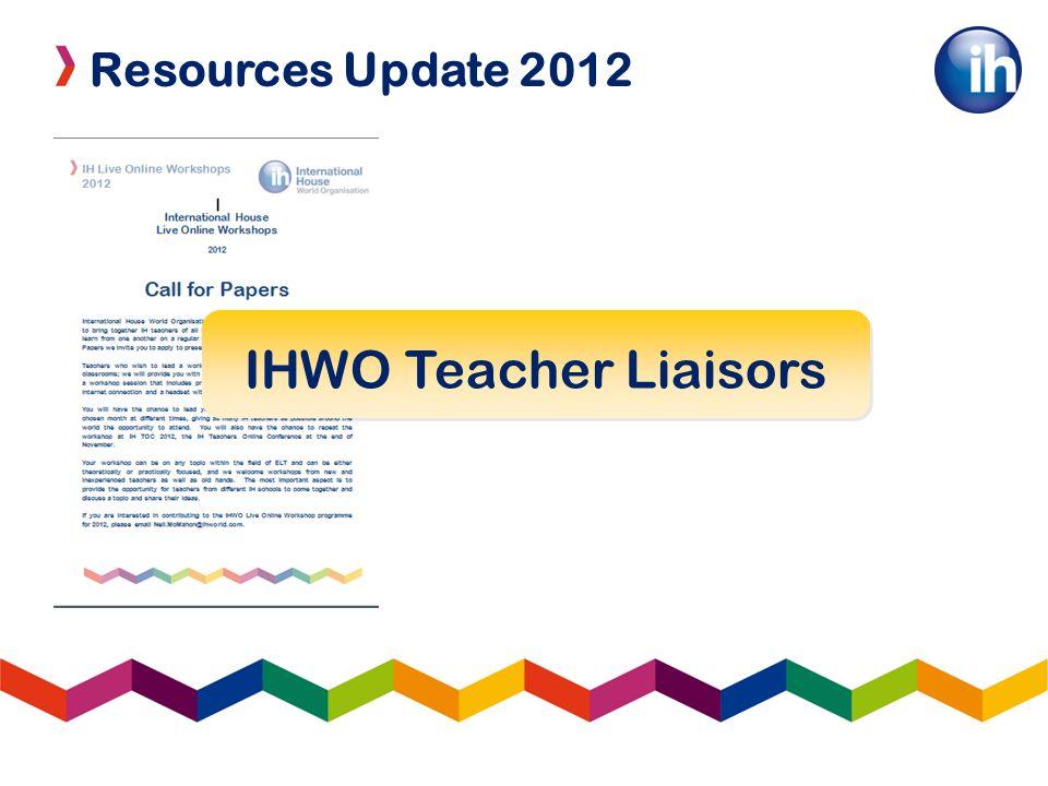 Resources Update 2012 IHWO Teacher Liaisors