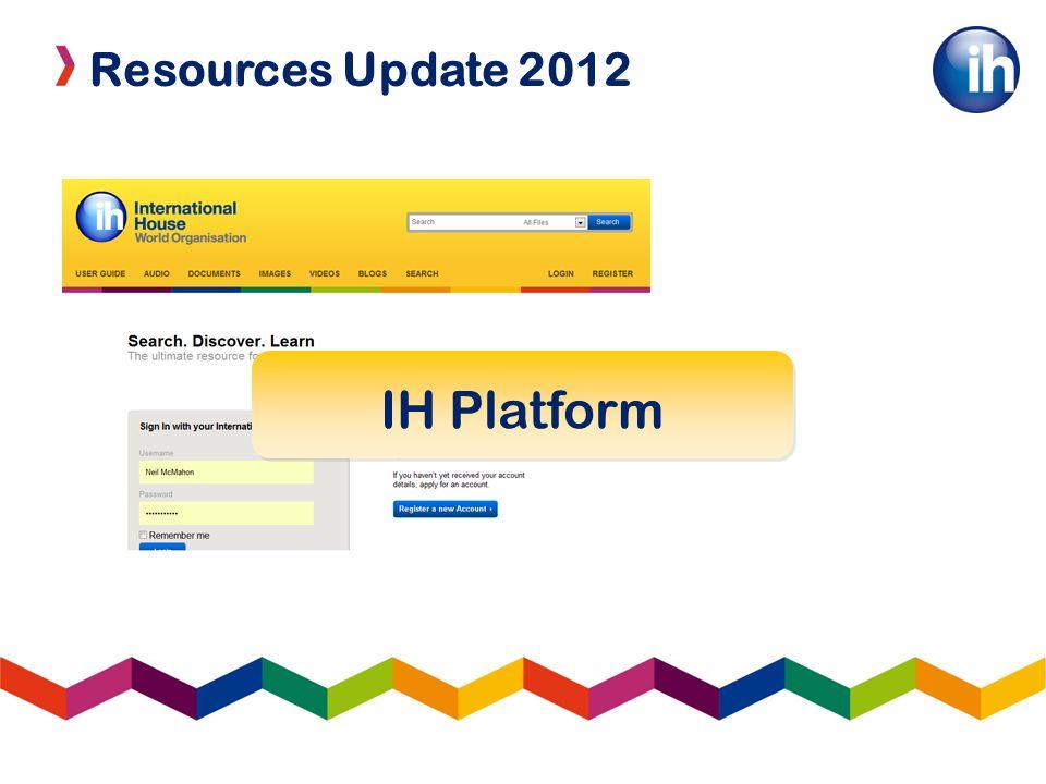 Resources Update 2012 IH Platform