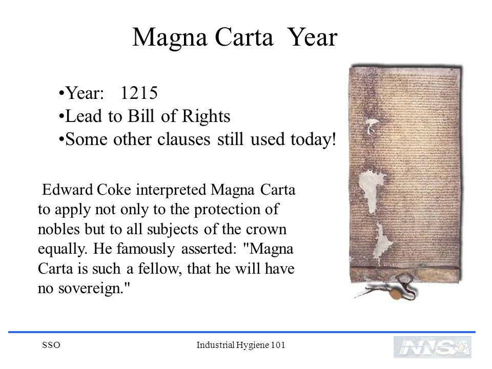 SSOIndustrial Hygiene 101 Magna Carta Year Year: 1215 Lead to Bill of Rights Some other clauses still used today.