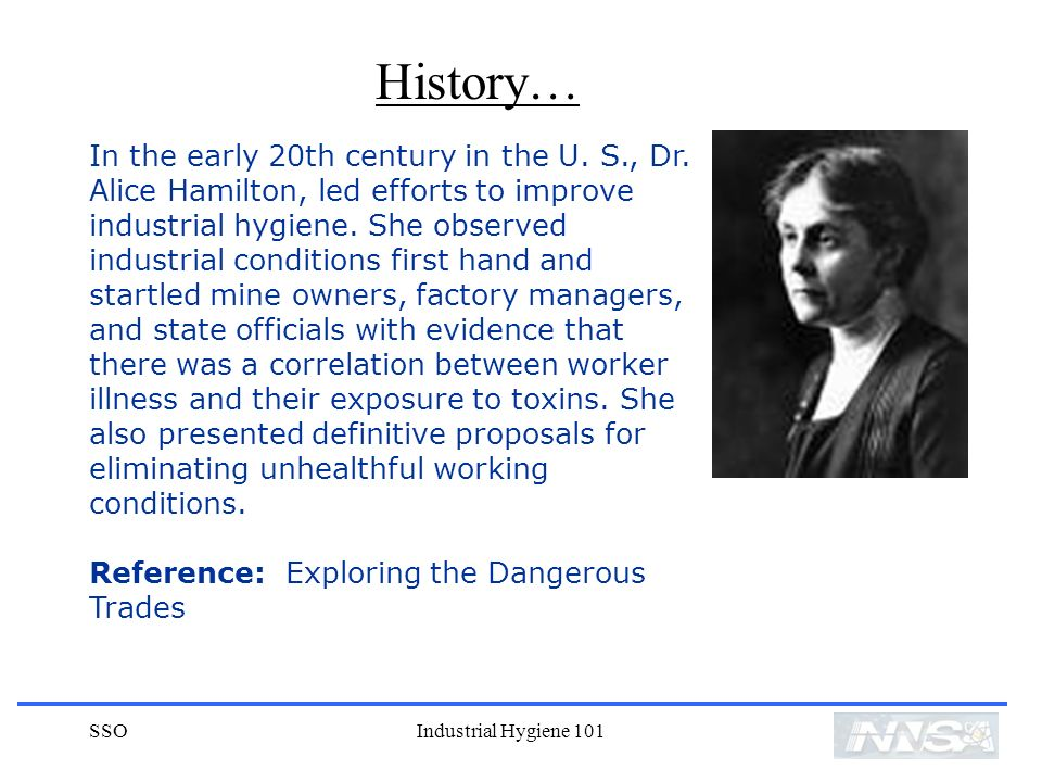 SSOIndustrial Hygiene 101 In the early 20th century in the U.