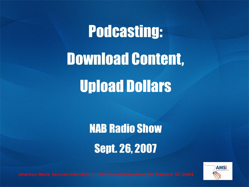 Podcasting: Download Content, Upload Dollars NAB Radio Show Sept.