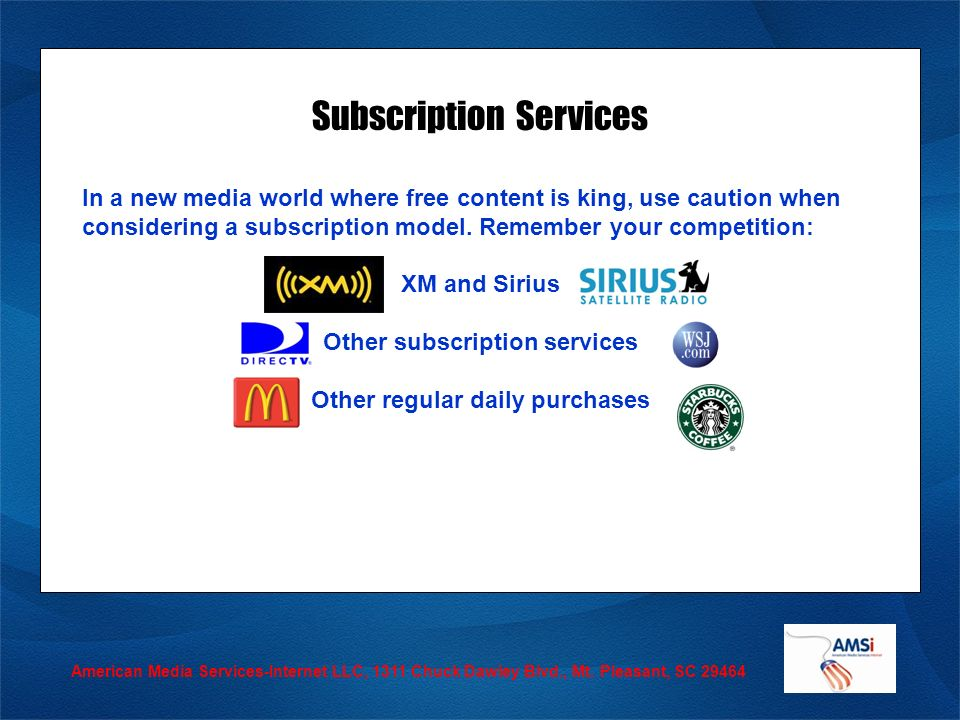 American Media Services-Internet LLC, 1311 Chuck Dawley Blvd., Mt. Pleasant, SC 29464 Subscription Services In a new media world where free content is