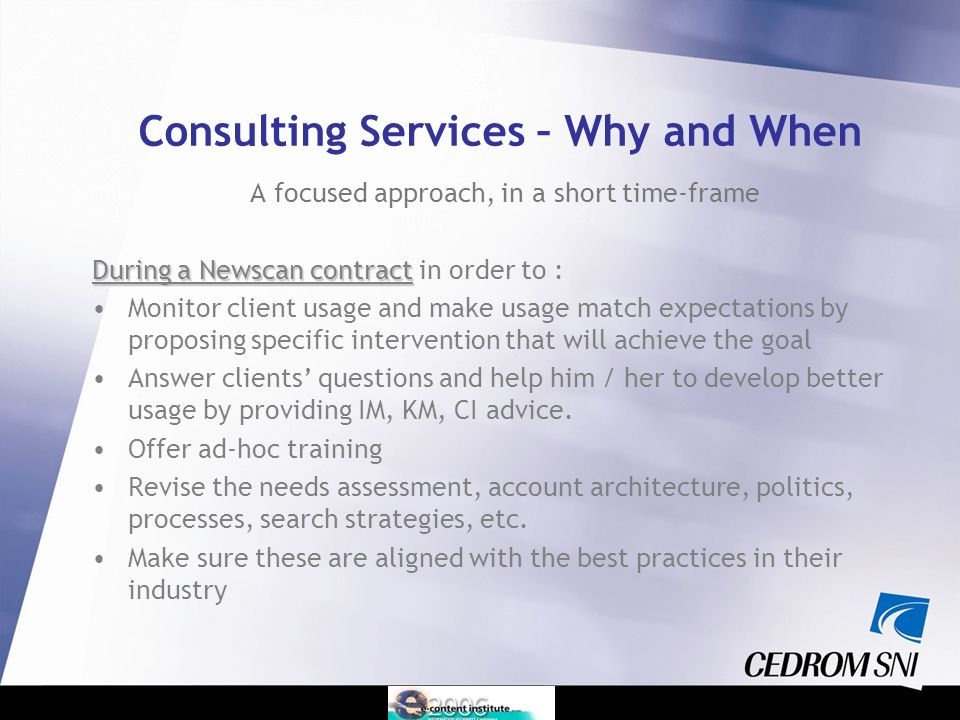 Needs Assessment – Information Audit Information and Knowledge Management Consulting Services Strategic Information Plan and System design Market Intelligence & Monitoring Consulting Services IT Solution & Support Librarianship & Training Services Consulting Services – What we do