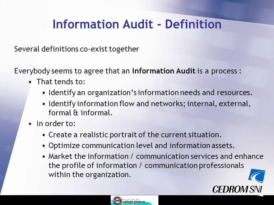 Strategic Information Audit Definition A Strategic Information Audit (SIA) is a process that : Will identify : Executives strategic information needs, Strategic information resources, flow and networks; internal, external, formal & informal.