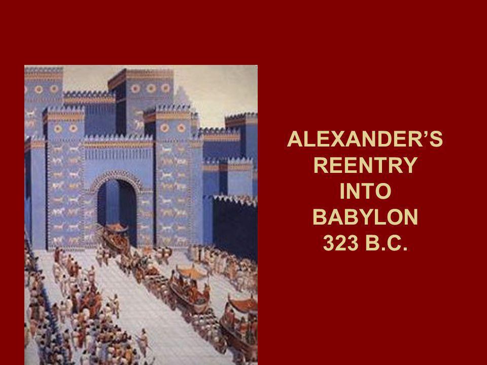ALEXANDERS REENTRY INTO BABYLON 323 B.C.