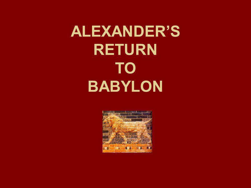 ALEXANDERS RETURN TO BABYLON