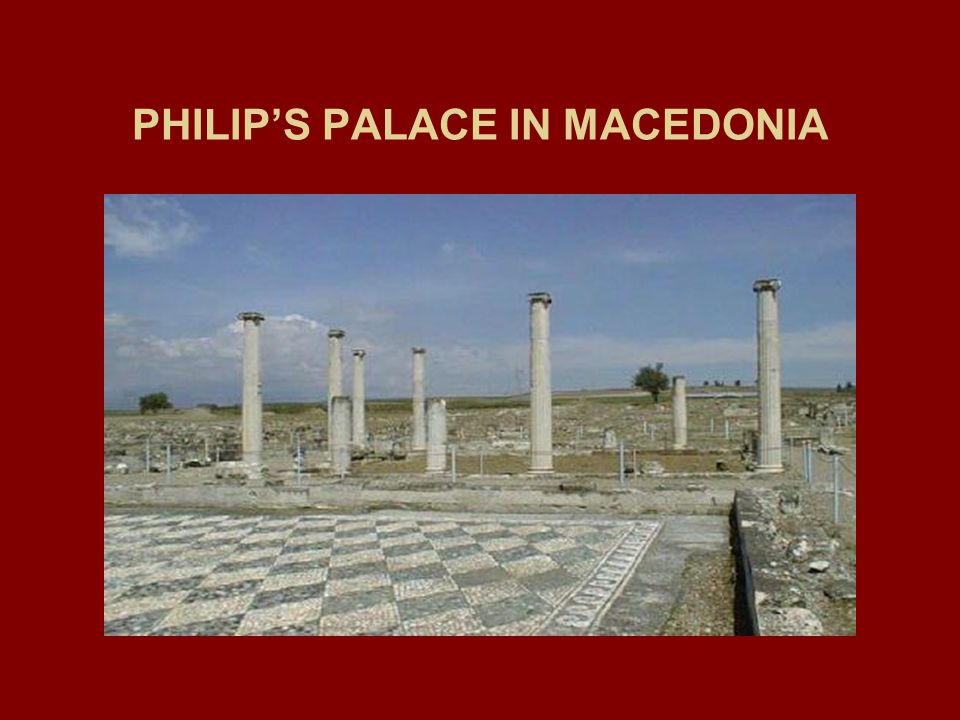 PHILIPS PALACE IN MACEDONIA