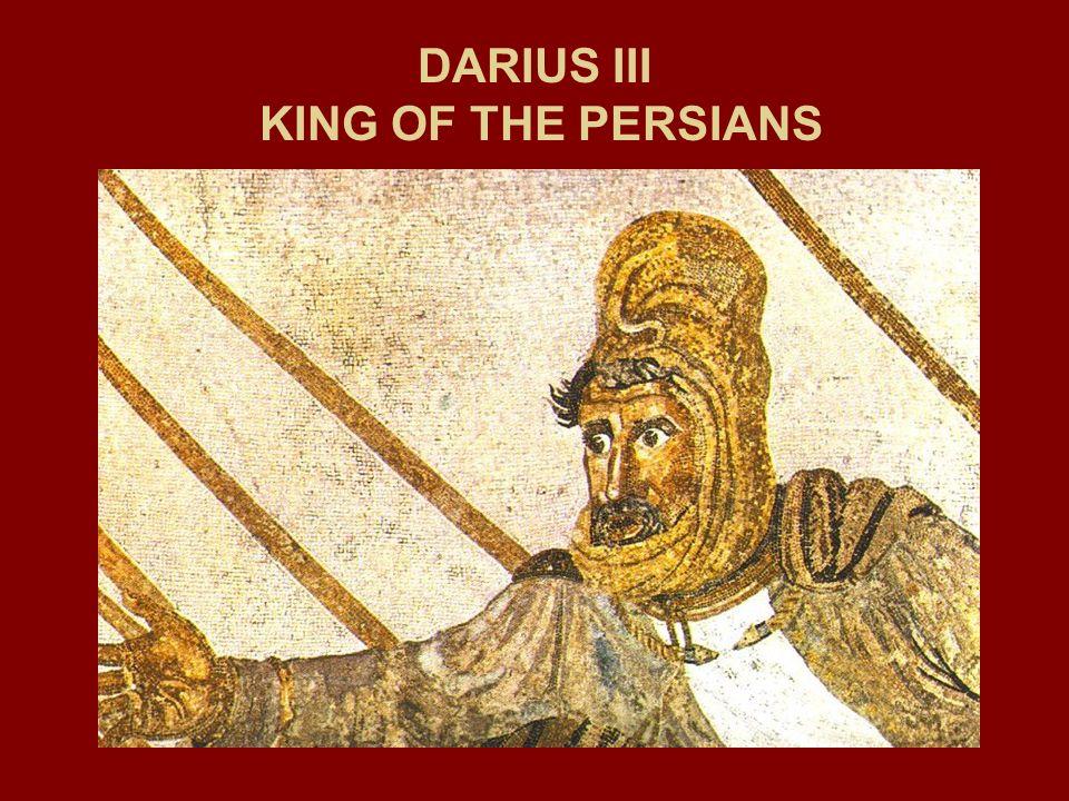 DARIUS III KING OF THE PERSIANS