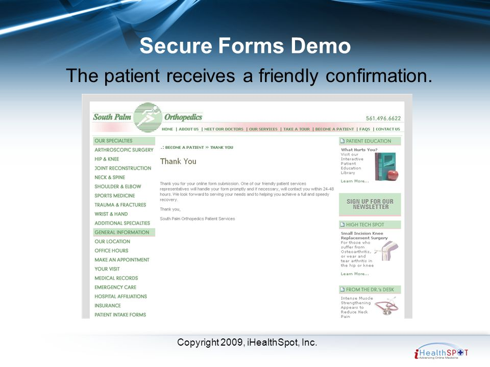Copyright 2009, iHealthSpot, Inc. Secure Forms Demo The patient receives a friendly confirmation.