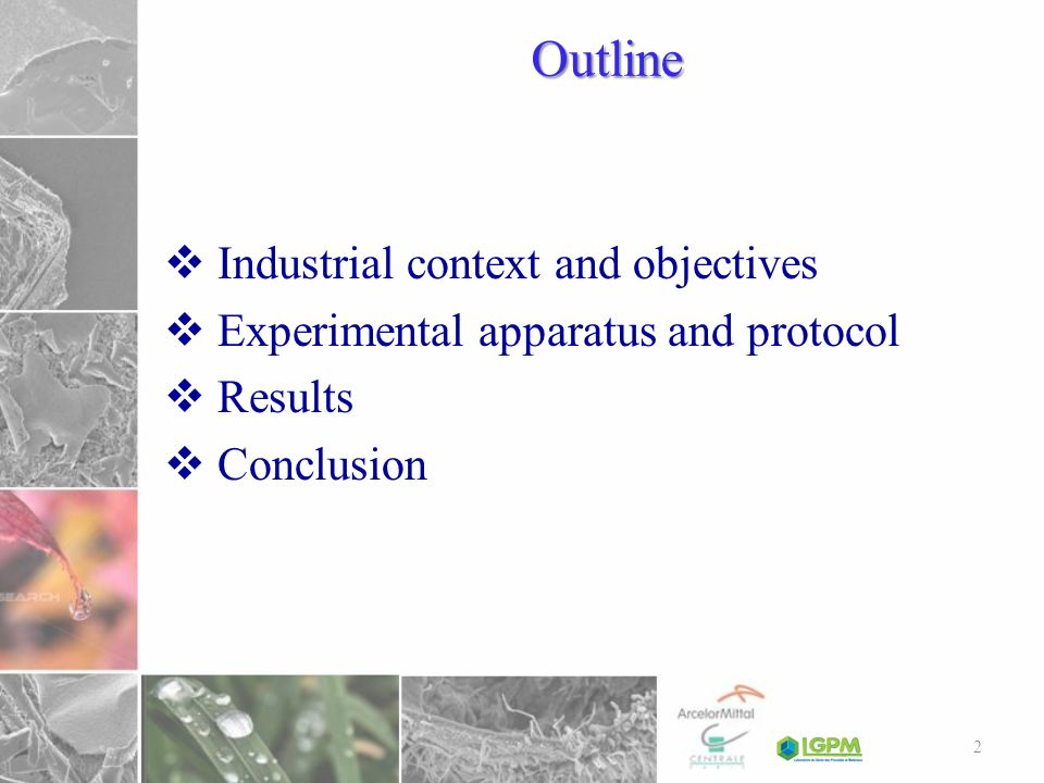 Outline Industrial context and objectives Experimental apparatus and protocol Results Conclusion 2