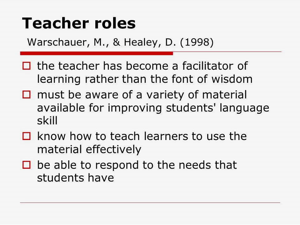 Teacher roles Warschauer, M., & Healey, D.