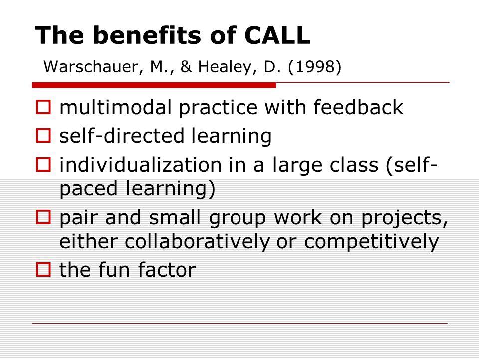 The benefits of CALL Warschauer, M., & Healey, D.