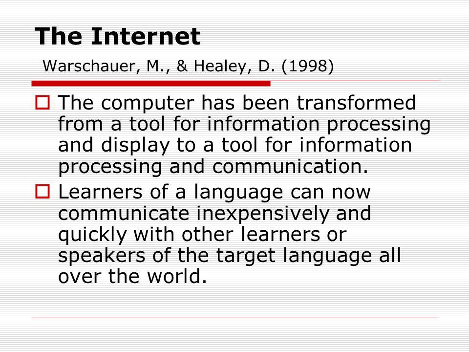 The Internet Warschauer, M., & Healey, D.