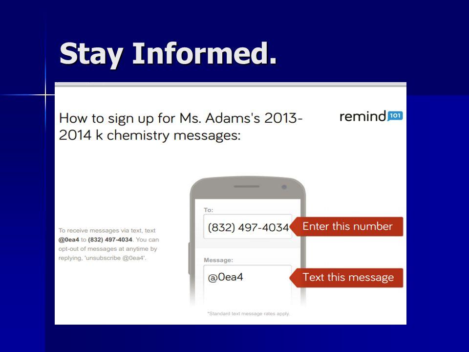 Stay Informed.