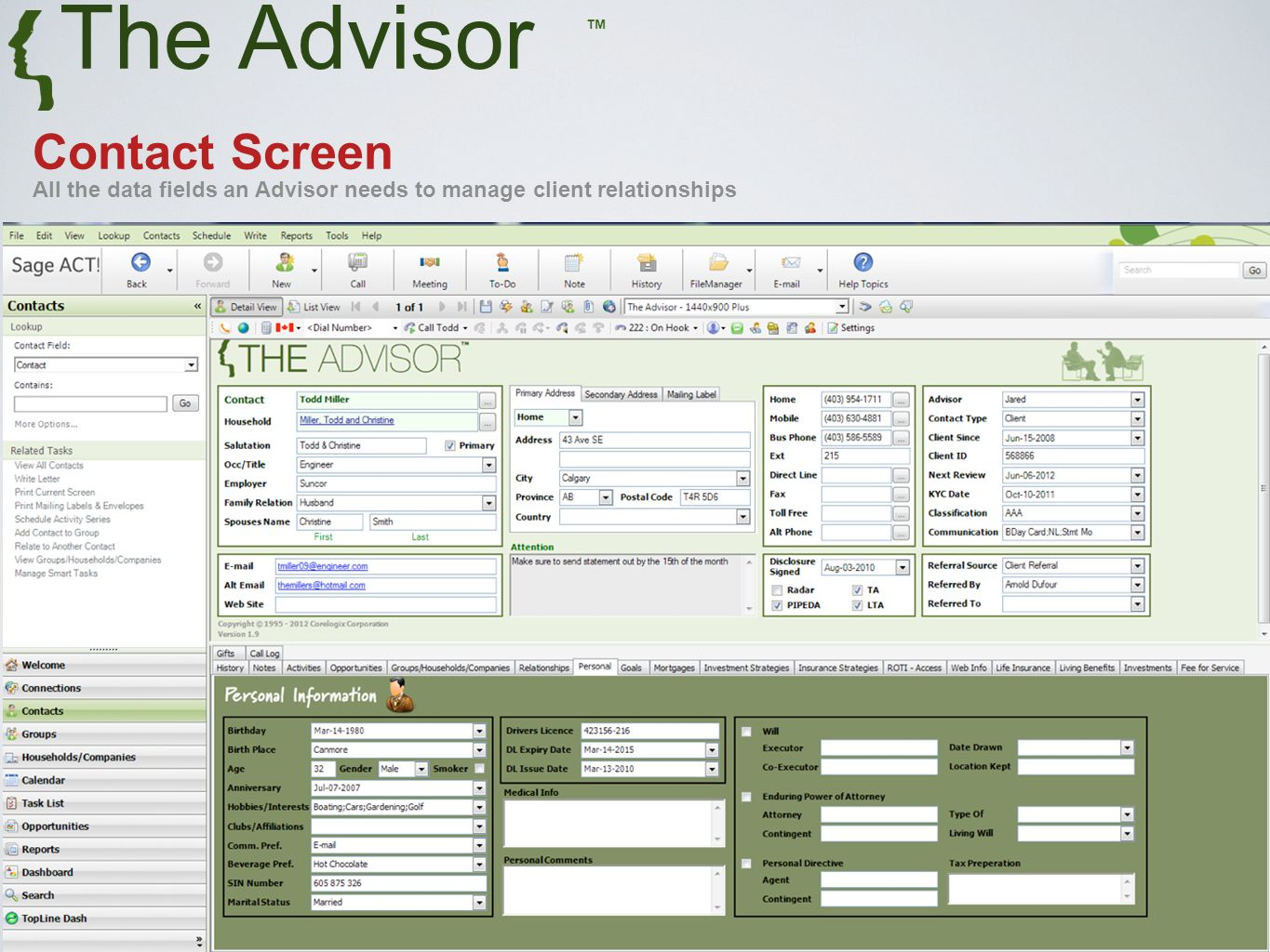 The Advisor Contact Screen All the data fields an Advisor needs to manage client relationships