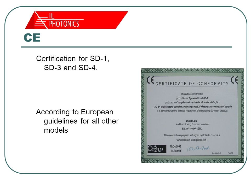 CE Certification for SD-1, SD-3 and SD-4. According to European guidelines for all other models