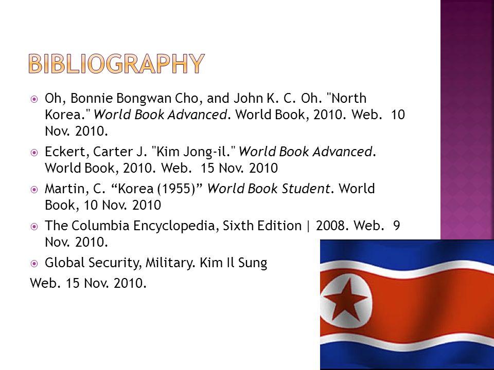 Oh, Bonnie Bongwan Cho, and John K. C. Oh. North Korea. World Book Advanced.