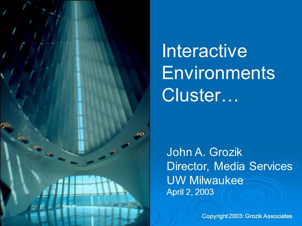 Interactive Environments Cluster… John A.