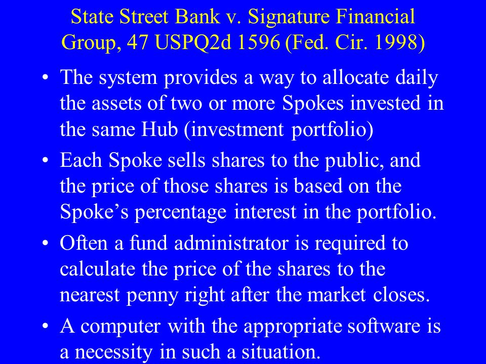 State Street Bank v. Signature Financial Group, 47 USPQ2d 1596 (Fed.