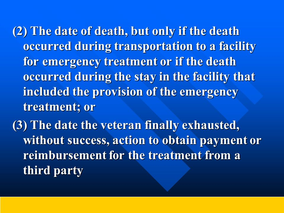 (2) The date of death, but only if the death occurred during transportation to a facility for emergency treatment or if the death occurred during the