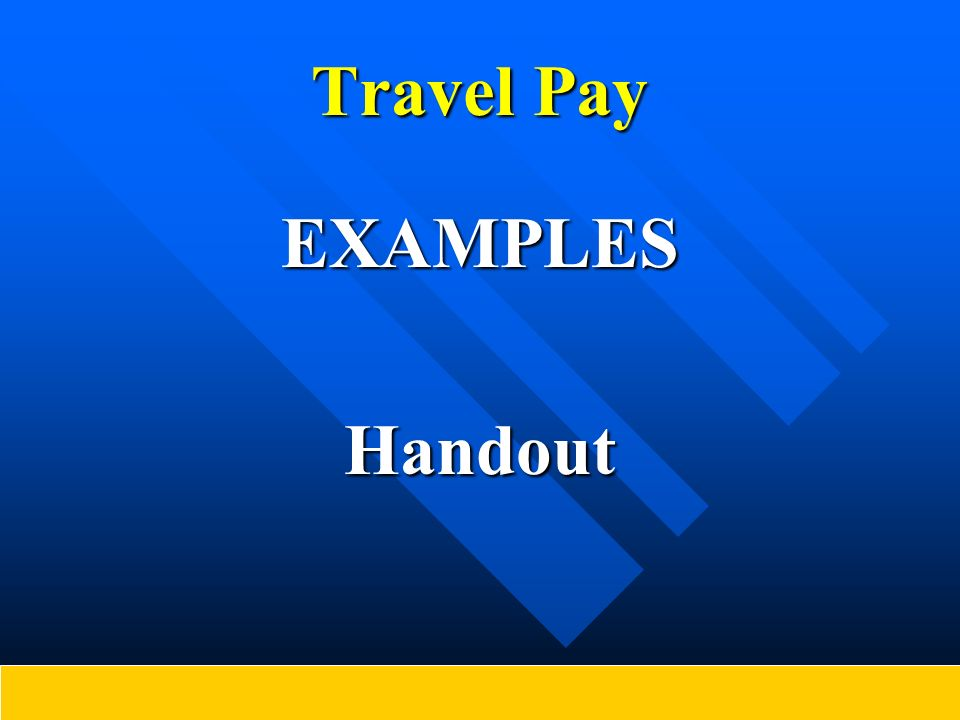Travel Pay EXAMPLESHandout