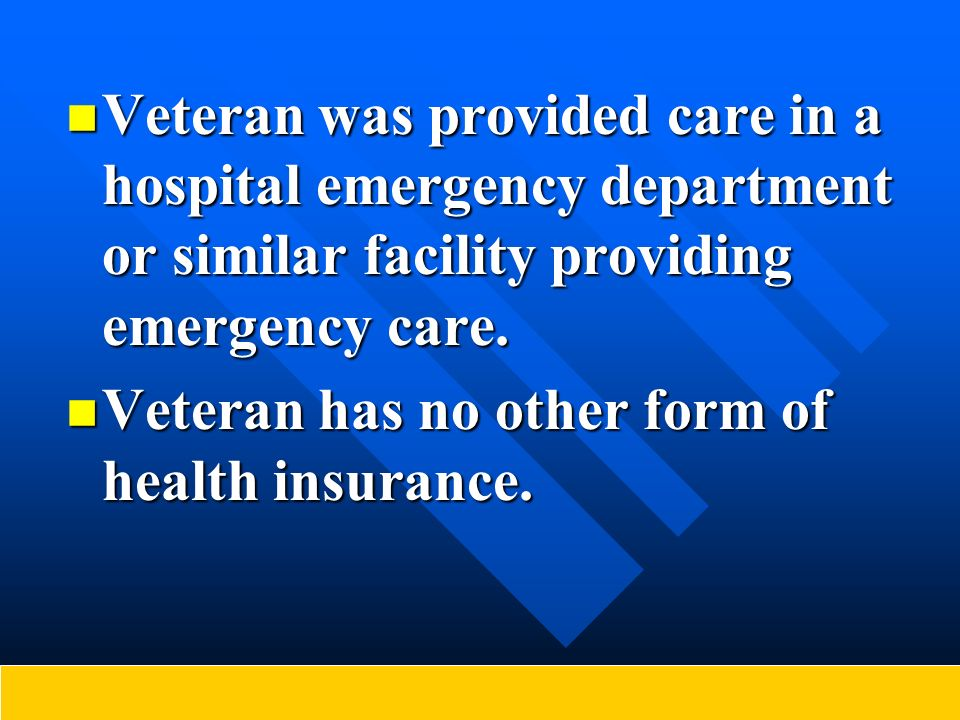 Veteran was provided care in a hospital emergency department or similar facility providing emergency care. Veteran was provided care in a hospital eme