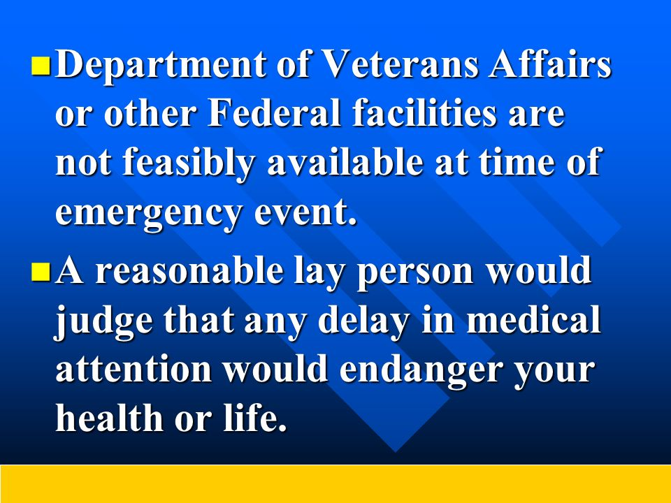 Department of Veterans Affairs or other Federal facilities are not feasibly available at time of emergency event. Department of Veterans Affairs or ot
