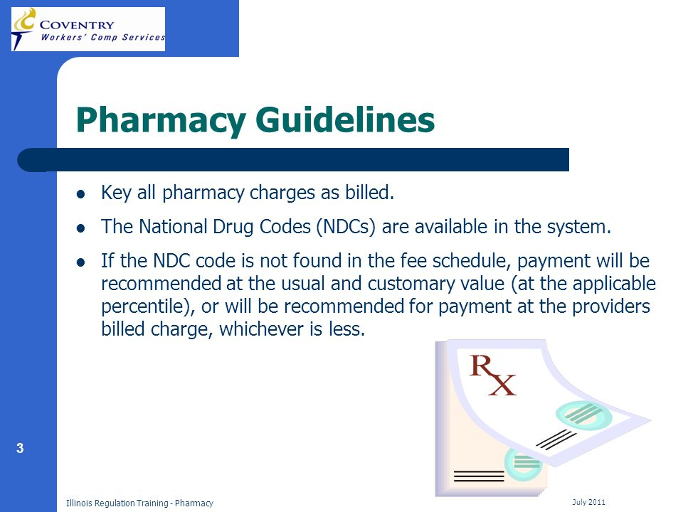 3 Illinois Regulation Training - Pharmacy July 2011 Pharmacy Guidelines Key all pharmacy charges as billed.