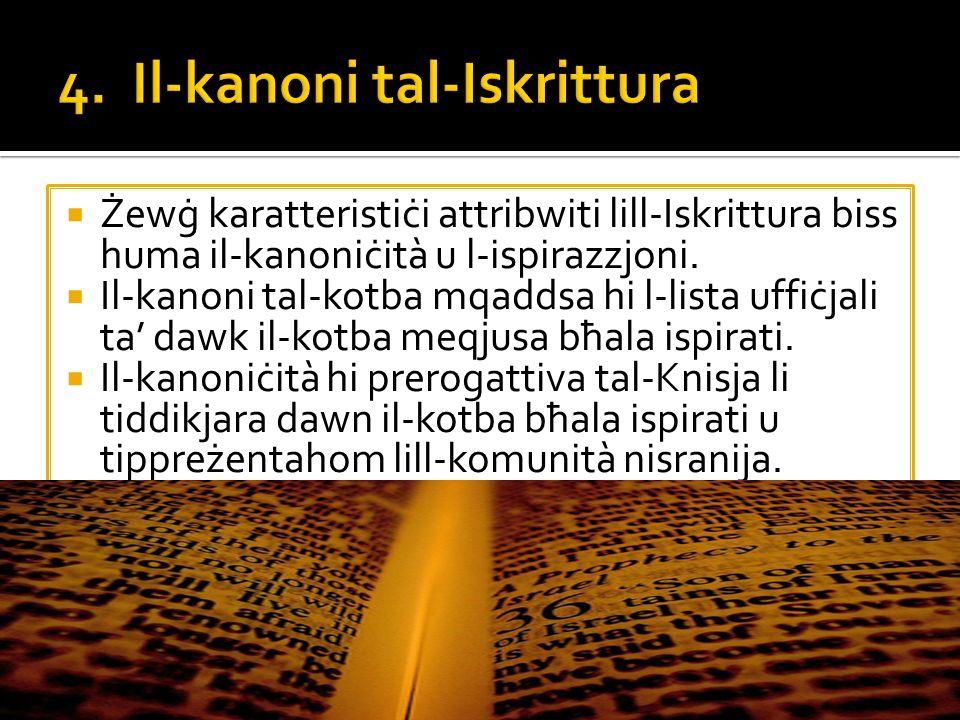 Żewġ karatteristiċi attribwiti lill-Iskrittura biss huma il-kanoniċità u l-ispirazzjoni.