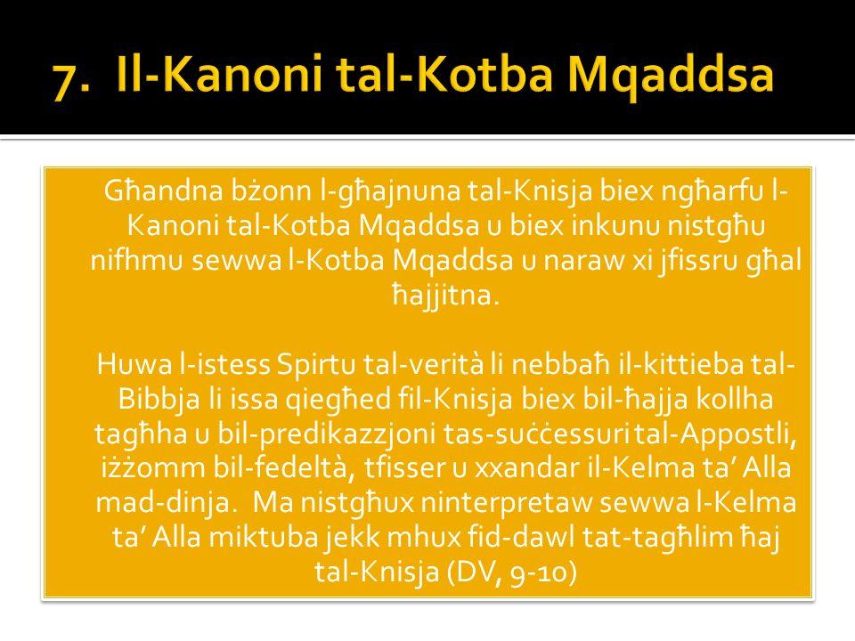 Għandna bżonn l-għajnuna tal-Knisja biex ngħarfu l- Kanoni tal-Kotba Mqaddsa u biex inkunu nistgħu nifhmu sewwa l-Kotba Mqaddsa u naraw xi jfissru għal ħajjitna.