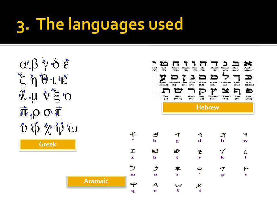 Greek Greek Hebrew Hebrew Aramaic Aramaic