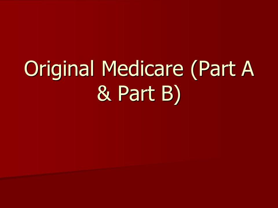 Original Medicare (Part A & Part B)