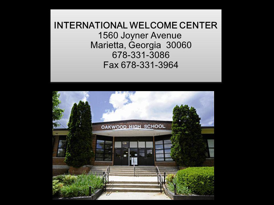 INTERNATIONAL WELCOME CENTER 1560 Joyner Avenue Marietta, Georgia 30060 678-331-3086 Fax 678-331-3964